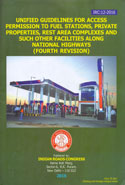 Unified Guidelines for Access Permission to Fuel Stations Private Properties Rest Area Complexes and Such Other Facilities Along National Highways IRC:12-2016