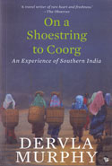 On a Shoestring to Coorg an Experience of Southern India