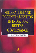 Federalism and Decentralization in India for Better Governance