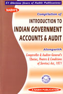 Compilation of Introduction to Indian Government Accounts and Audit Alongwith Comptroller and Auditor Generals Duties Powers and Conditions of Service Act 1971