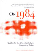 On 1984 Quotes for the Orwellian Future Happening Today