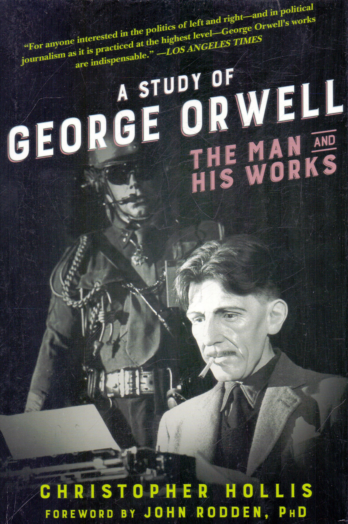 A Study of George Orwell the Man and His Works