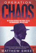 Operation Chaos the Vietnam Deserters Who Fought the CIA the Brainwashers and Each Other