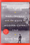 A Force So Swift Mao Truman and the Birth of Modern China 1949