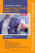 A Practitioners Guide To Input Tax Credit Under GST