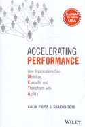 Accelerating Performance How Organizations Can Mobilize Execute and Transform With Agility