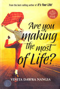 Are You Making the Most of Life