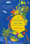 Mother Earth Sister Seed Travels Through Indias Farmlands