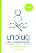 Unplug a Simple Guide to Meditation for Busy Sceptics and Modern Soul Seekers