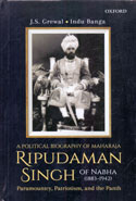 A Political Biography of Maharaja Ripudaman Singh of Nabha 1883-1942