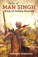 Tales of Man Singh King of Indian Dacoits