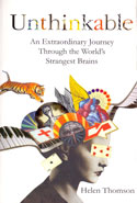Unthinkable an Extraordinary Journey Through the Worlds Strangest Brains