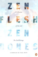 Zen Flesh Zen Bones a Collection of Zen and Pre Zen Writings