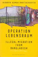 Operation Lebensraum Illegal Migration From Bangladesh