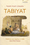 Tabiyat Medicine and Healing in India and Other Essays