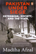 Pakistan Under Siege Extremism Society and the State