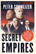 Secret Empires How the American Political Class Hides Corruption and Enriches Family and Friends