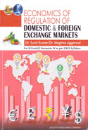 Economics of Regulation of Domestic and Foreign Exchange Markets