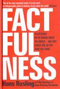 Factfulness Ten Reasons We are Wrong About the World and Why Things are Better Than You Think