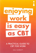 Enjoying Work Is Easy As CBT A Practical Guide To CBT For Work