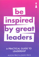Be Inspired By Great Leaders A Practical Guide To Leadership