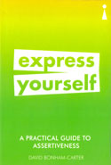 Express Yourself A Practical Guide To Assertiveness