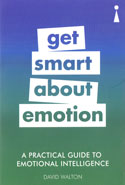 Get Smart About Emotion A Practical Guide To Emotional Intelligence
