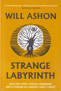 Strange Labyrinth Outlaws Poets Mystics Murderers and a Coward in Londons Great Forest