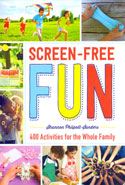 Screen Free Fun 400 Activities for the Whole Family
