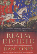 Realm Divided a Year in the Life of Plantagenet England