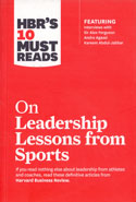 HBRs 10 Must Reads on Leadership Lessons From Sports