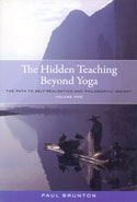 The Hidden Teaching Beyond Yoga the Path to Self Realization and Philosophic Insight Volume One