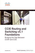 CCIE Routing and Switching v5.1 Foundations Bridging the Gap Between CCNP and CCIE