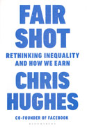 Fair Shot Rethinking Inequality and How We Earn