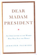 Dear Madam President an Open Letter to the Women Who Will Run the World
