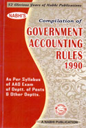 Compilation of Government Accounting Rules 1990 as Per Syllabus of AAO Exam of Department of Posts and Other Departments