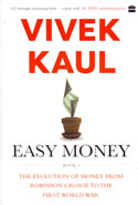 Easy Money Book 1 the Evolution of Money From Robinson Crusoe to the First World War