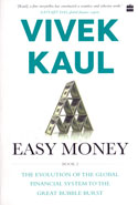 Easy Money Book 2 the Evolution of the Global Financial System to the Great Bubble Burst
