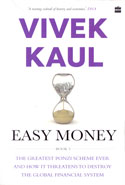 Easy Money Book 3 the Greatest Ponzi Scheme Ever and How it Threatens to Destroy the Global Financial System