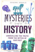 The Mysteries of History Unravelling the Truth From the Myths of Our Past