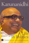 Karunanidhi A Life In Politics