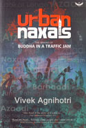 Urban Naxals the Making of Buddha in a Traffic Jam