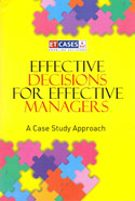 Effective Decisions For Effective Managers A Case Study Approach