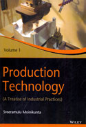 Production Technology a Treatise of Industrial Practices Volume 1