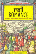 Rail Romance Journey on the Coromandel Express and Other Rail Stories