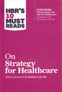 HBRs 10 Must Reads On Strategy For Healthcare