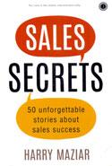 Sales Secrets 50 Unforgettable Stories About Sales Success