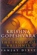 Krishna Gopeshvara the Truth of Vrishnis Book 1 of the Lord Krishna Trilogy