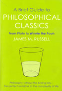 A Brief Guide to Philosophical Classics From Plato to Winnie the Pooh