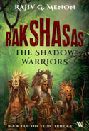 Rakshasas the Shadow Warriors Book 2 of the Vedic Trilogy